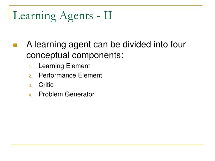Learning Agents - II