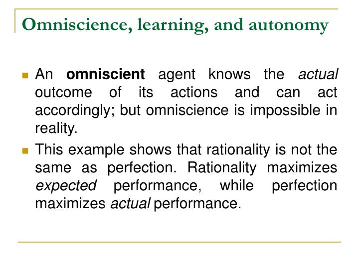 Omniscience, learning, and autonomy