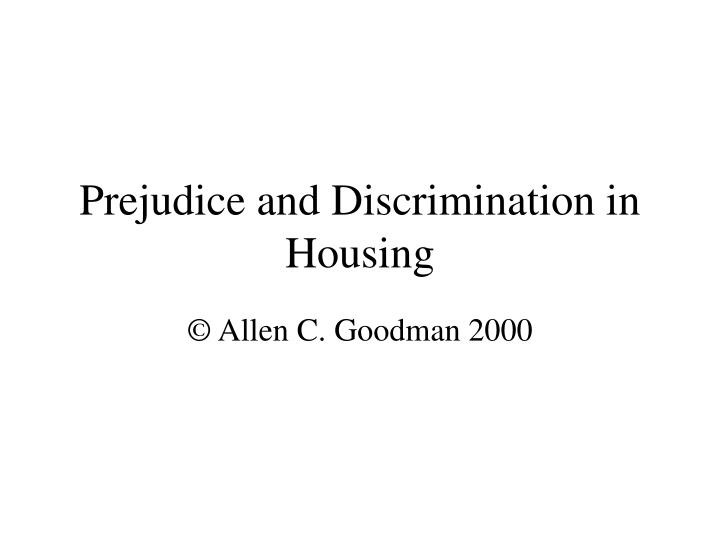 Prejudice and discrimination in housing l.jpg