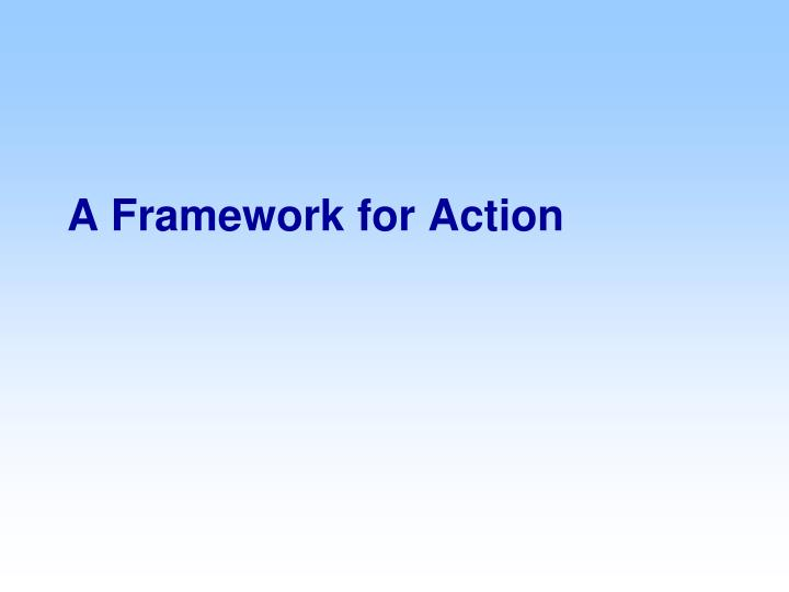 A Framework for Action