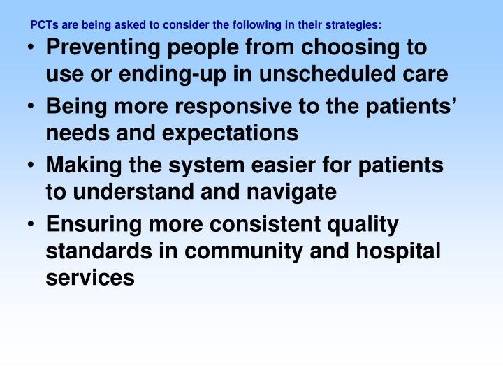 PCTs are being asked to consider the following in their strategies: