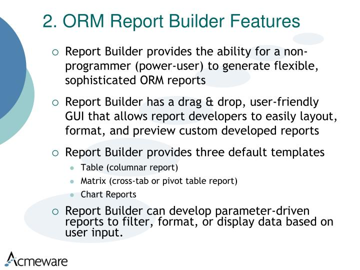 2. ORM Report Builder Features