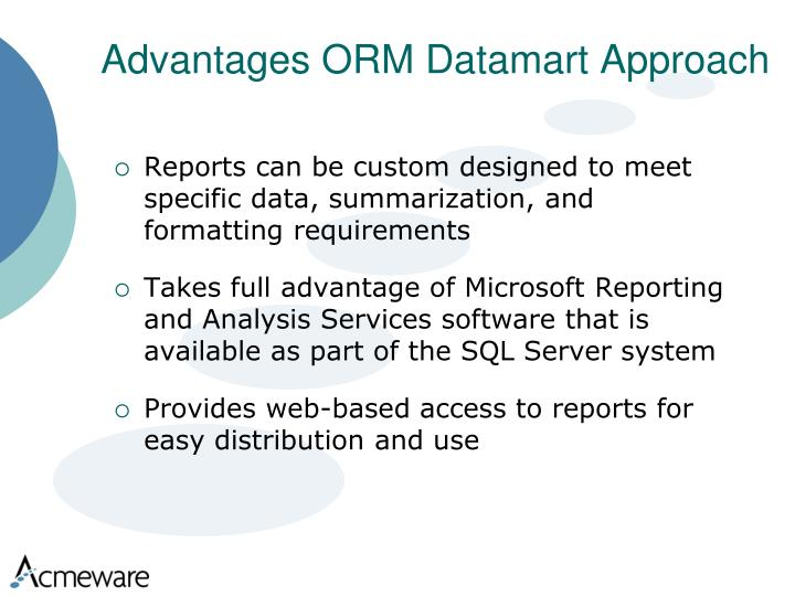 Advantages ORM Datamart Approach