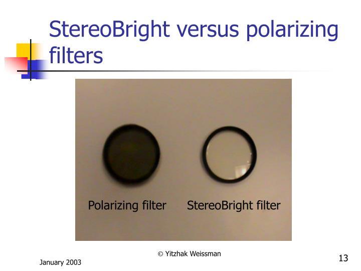 StereoBright versus polarizing filters