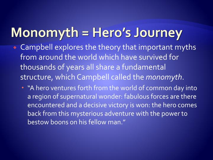 Monomyth = Hero's Journey