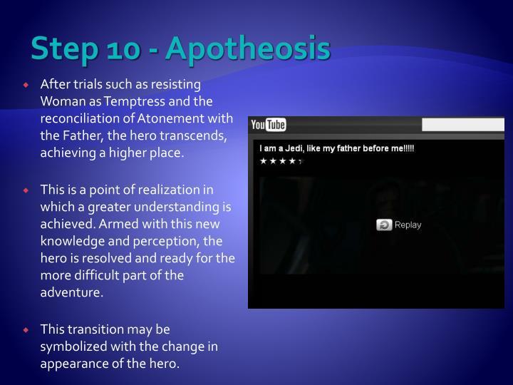 Step 10 - Apotheosis
