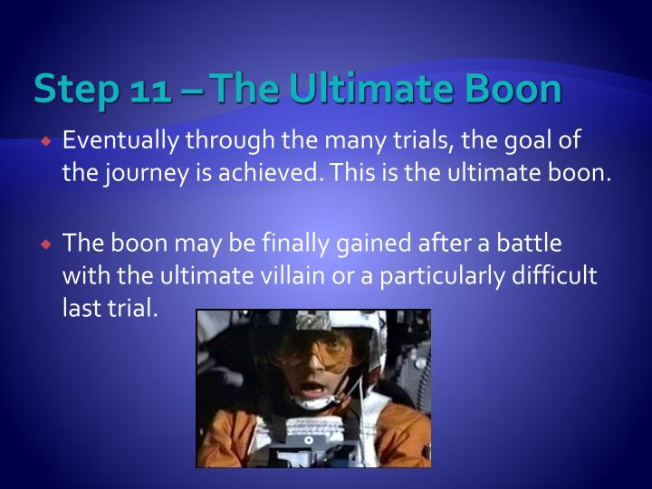 Step 11 – The Ultimate Boon