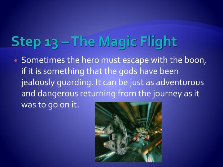 Step 13 – The Magic Flight