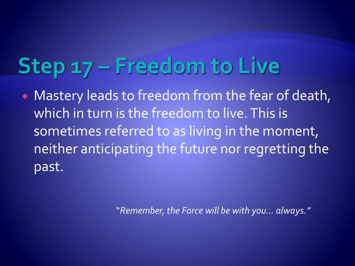 Step 17 – Freedom to Live