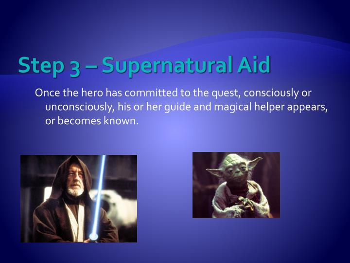 Step 3 – Supernatural Aid