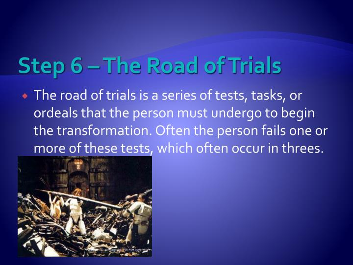 Step 6 – The Road of Trials