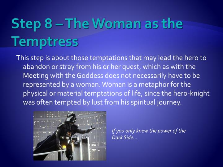 Step 8 – The Woman as the Temptress
