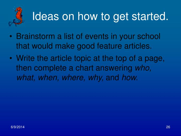 Ideas on how to get started.