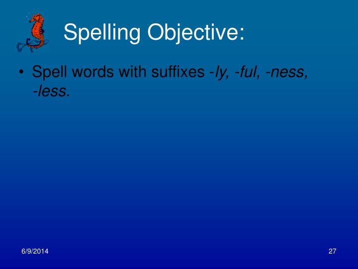 Spelling Objective:
