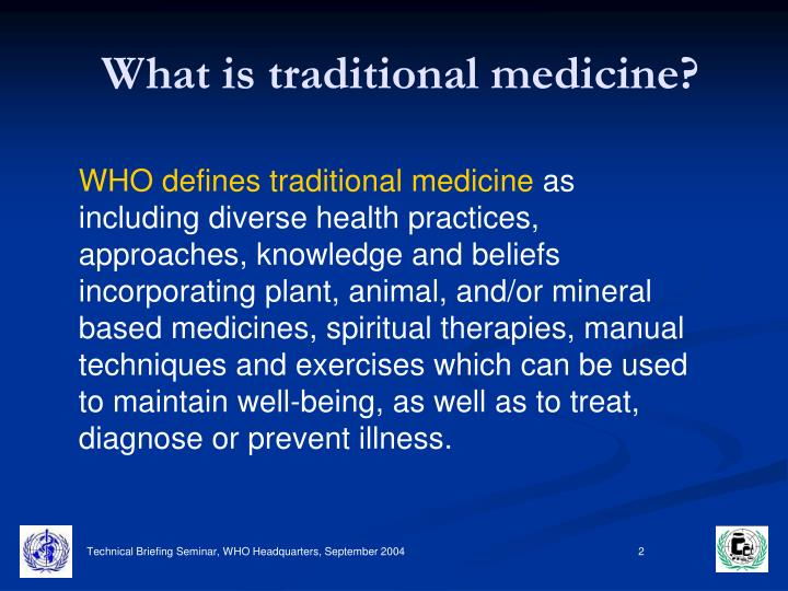 What is traditional medicine?