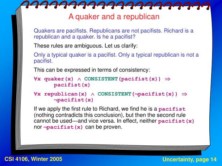 A quaker and a republican