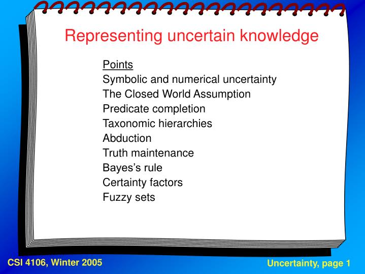 Representing uncertain knowledge