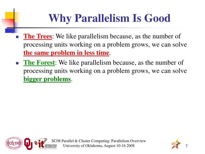 Why Parallelism Is Good