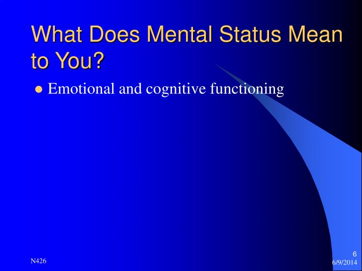 What Does Mental Status Mean to You?