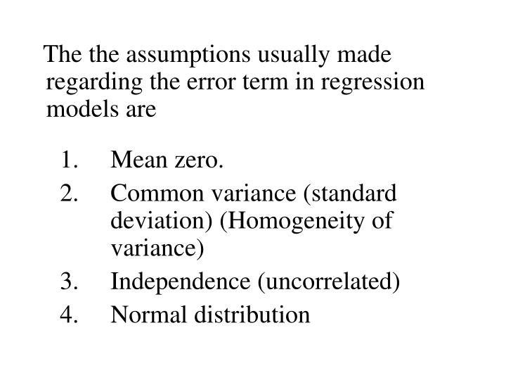 The the assumptions usually made regarding the error term in regression models are