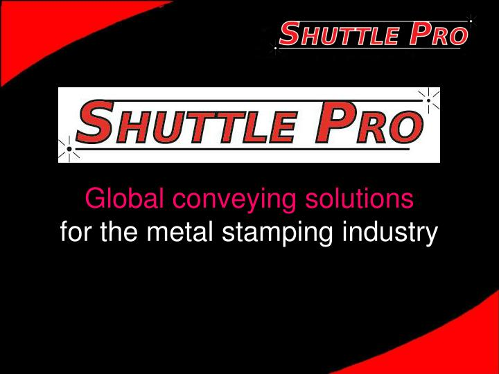 Global conveying solutions for the metal stamping industry