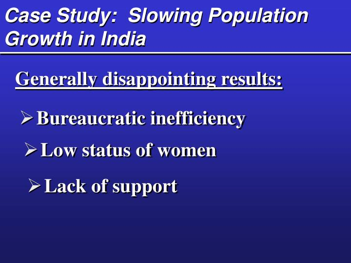 a study of the population growth rate in india With a population of more than 12 billion, india is the world's largest democracy the country's integration into the global economy has been accompanied by economic growth india has now emerged as a global player the dollar-rupee exchange rate has appreciated.