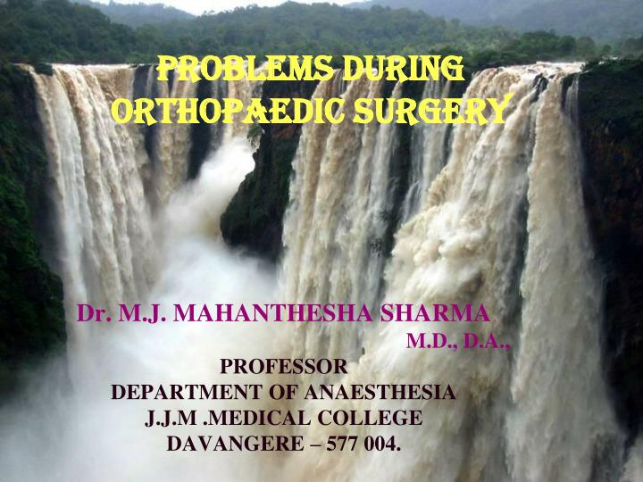 PROBLEMS DURING ORTHOPAEDIC SURGERY