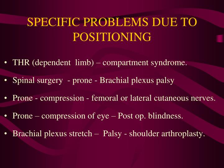 SPECIFIC PROBLEMS DUE TO POSITIONING