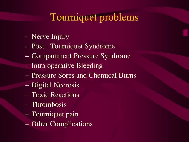 Tourniquet problems