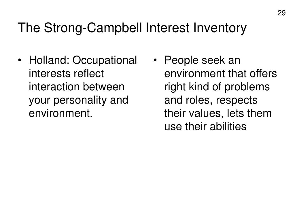 Holland: Occupational interests reflect interaction between your personality and environment.