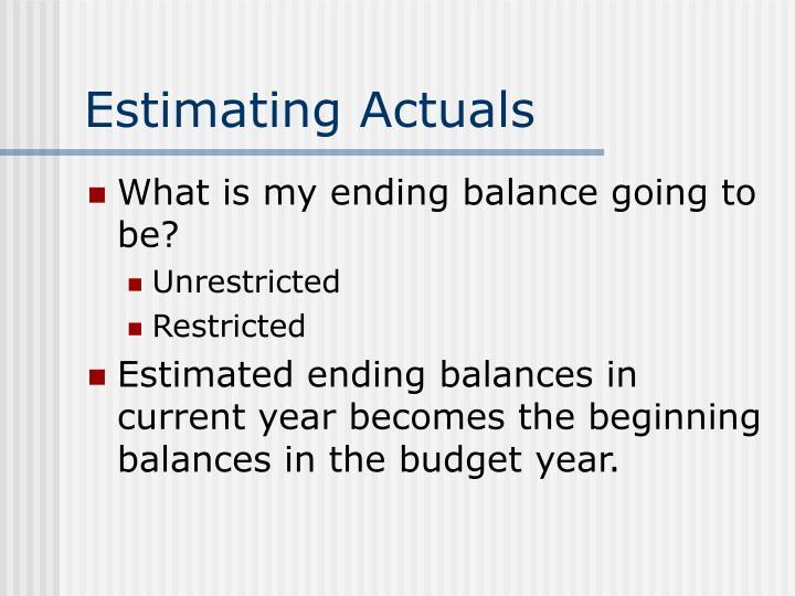 Estimating Actuals