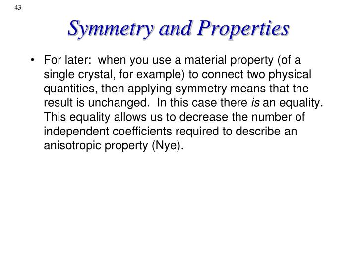 Symmetry and Properties