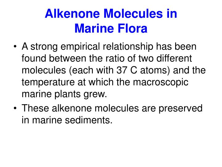 Alkenone Molecules in