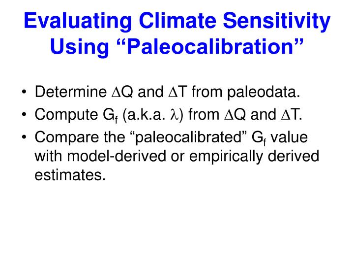 "Evaluating Climate Sensitivity Using ""Paleocalibration"""
