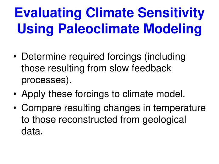 Evaluating Climate Sensitivity Using Paleoclimate Modeling