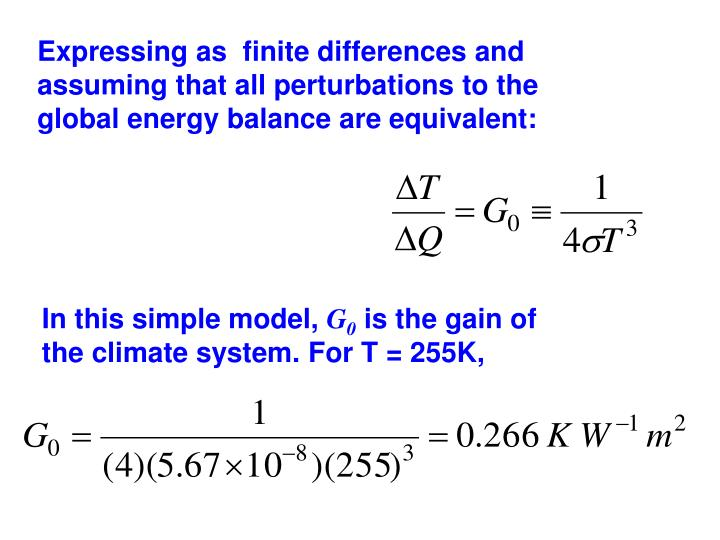 Expressing as  finite differences and assuming that all perturbations to the global energy balance are equivalent: