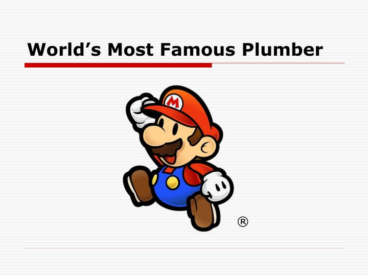 World's Most Famous Plumber