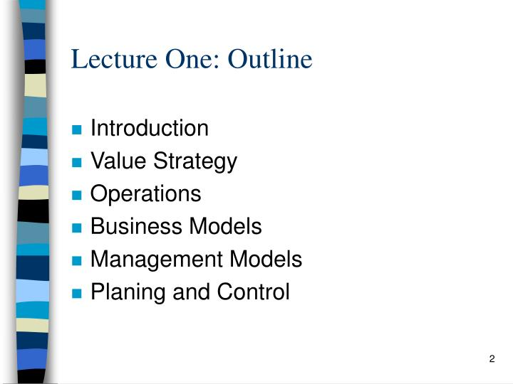 Lecture One: Outline