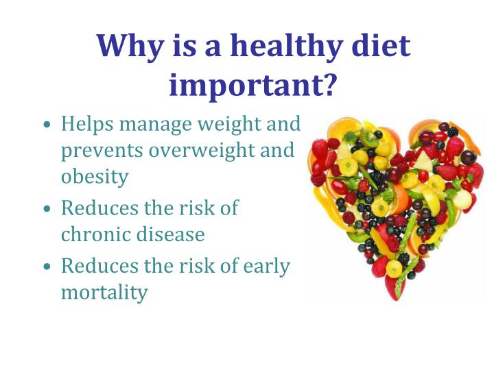 Why is a healthy diet important?