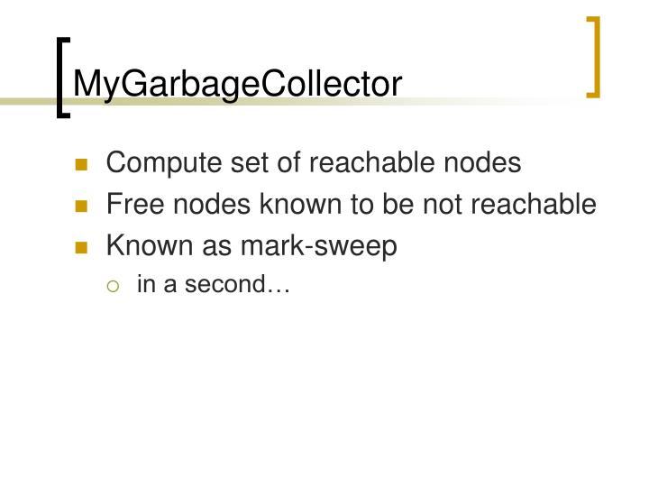 MyGarbageCollector