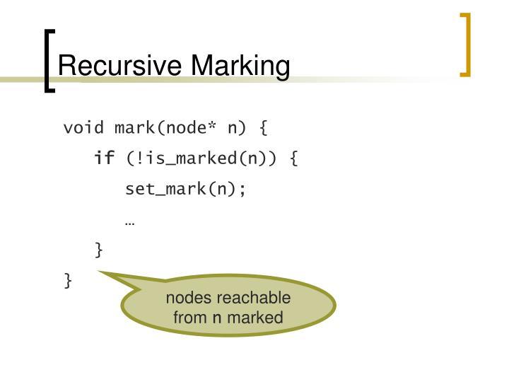 Recursive Marking
