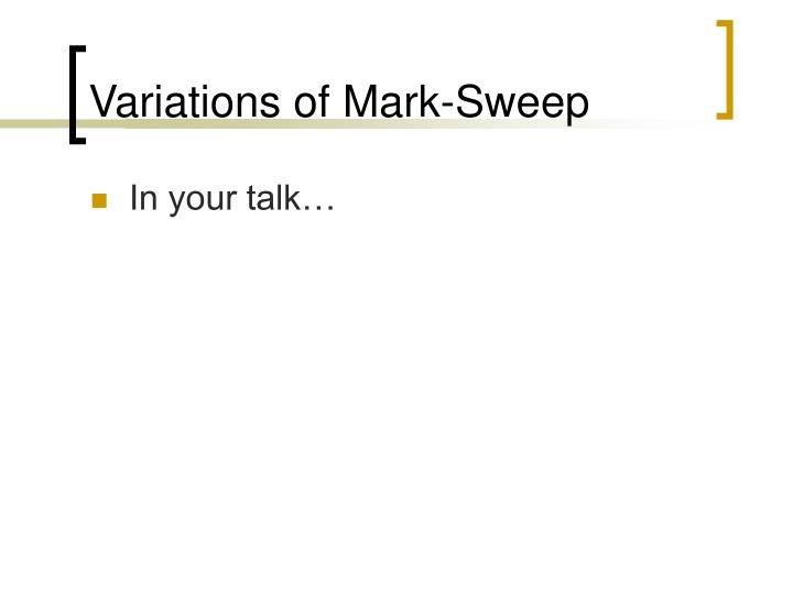 Variations of Mark-Sweep
