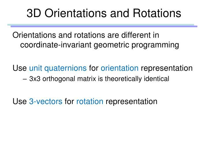 3D Orientations and Rotations