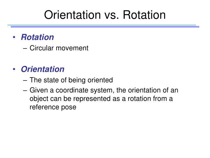 Orientation vs. Rotation