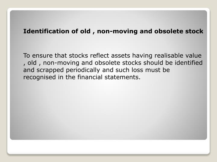 Identification of old , non-moving and obsolete stock