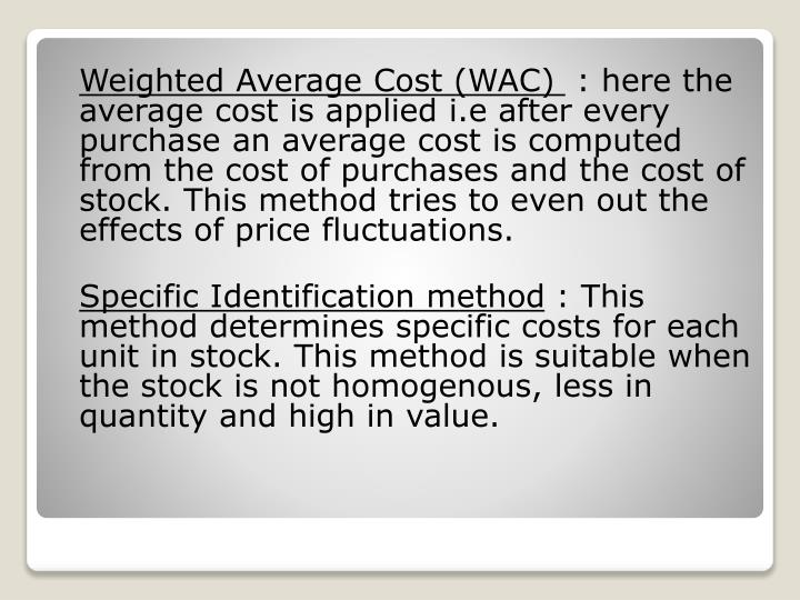 Weighted Average Cost (WAC)