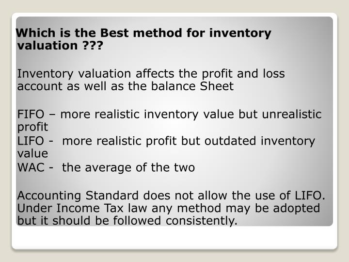 Which is the Best method for inventory valuation ???