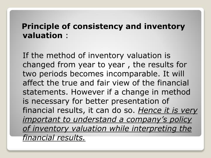 Principle of consistency and inventory valuation