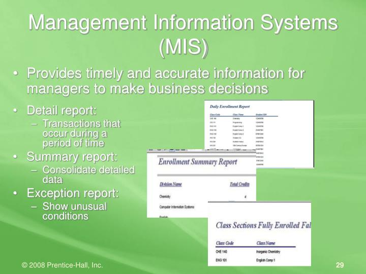 Provides timely and accurate information for managers to make business decisions