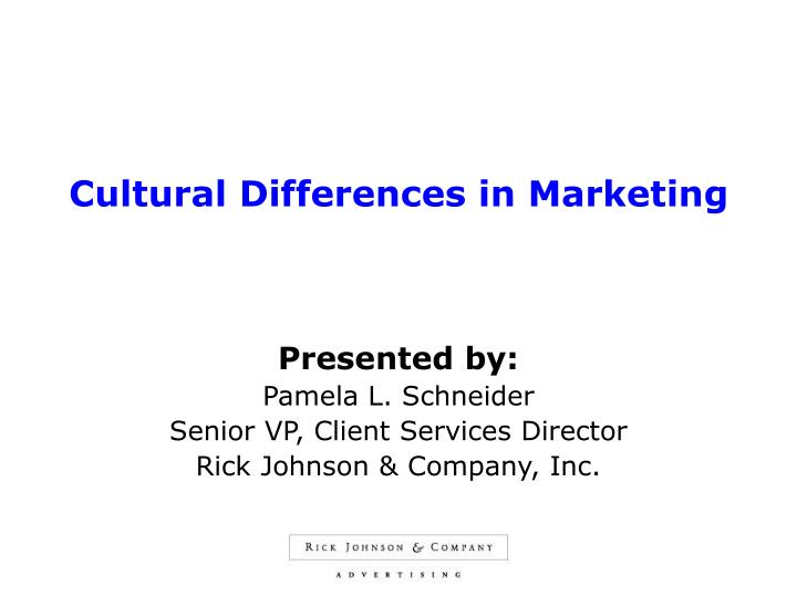 Cultural differences in marketing l.jpg
